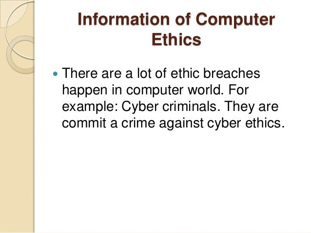 cyber crimes and ethics Lecture 12 - ethics, cyber laws  moral standards or ethics applied when  the telemedicine crimes act 1997 communication act 1997.