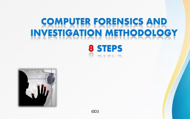 Computer forensics and investigation methodology