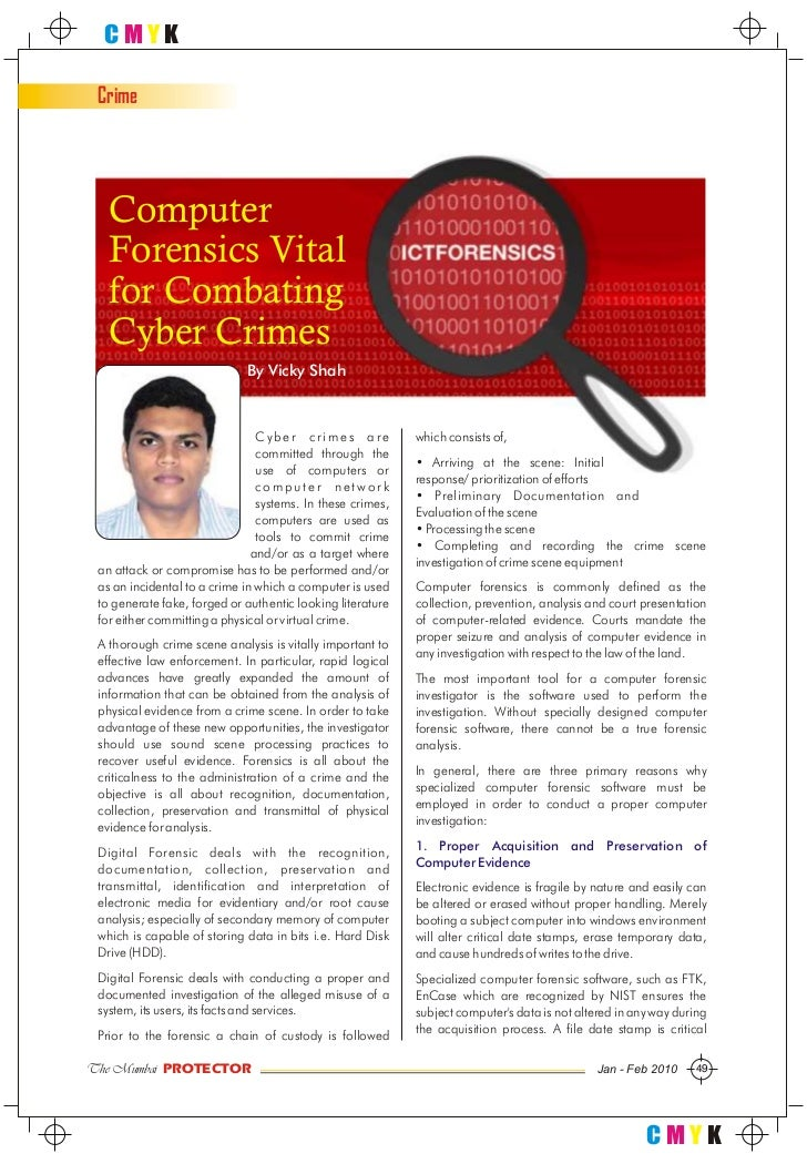 CMYK   Crime        Computer    Forensics Vital    for Combating    Cyber Crimes                              By Vicky Sha...