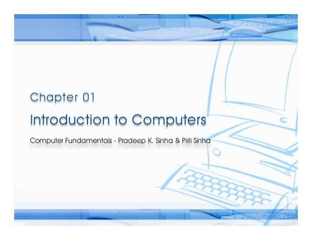 Computer Fundamentals: Pradeep K. Sinha & Priti Sinha Computer Fundamentals: Pradeep K. Sinha & Priti Sinha  Ref Page  Cha...