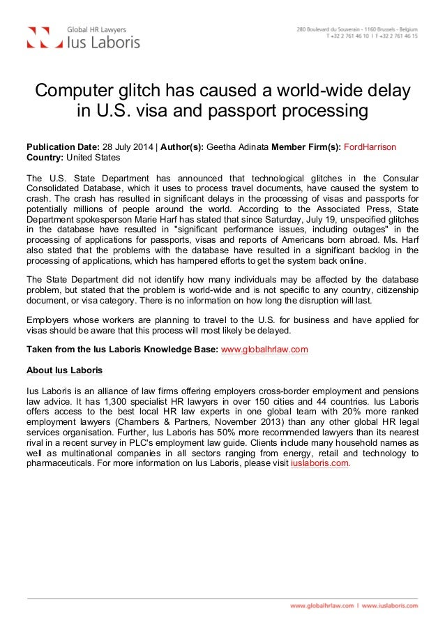 Computer glitch has caused a world-wide delay in U.S. visa and passport processing Publication Date: 28 July 2014 | Auth...