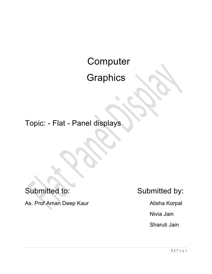 Computer                      GraphicsTopic: - Flat - Panel displaysSubmitted to:                    Submitted by:As. Prof...