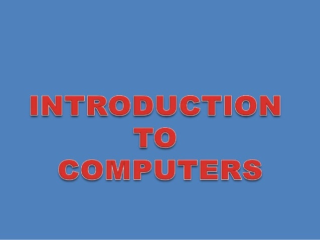 What is a computer ? • A Computer is an electronic device which takes input through input devices, processes it and gives ...