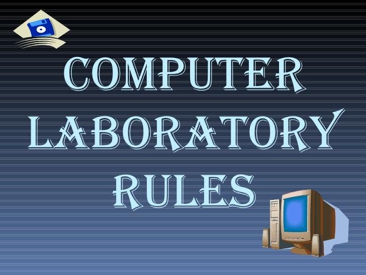 COMPUTER LABORATORY    RULES