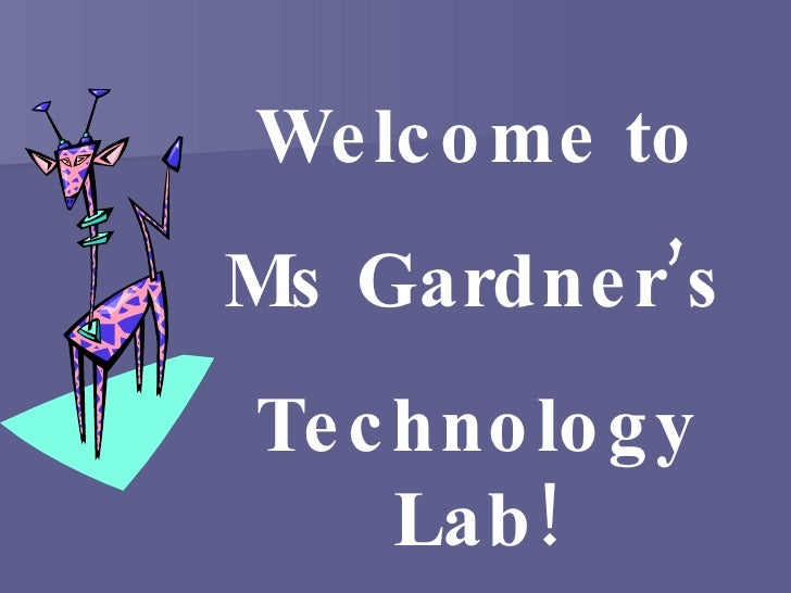 Welcome to Ms Gardner's Technology Lab!