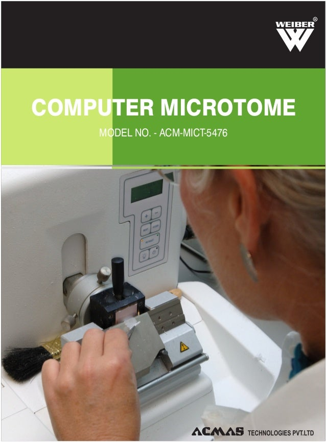 COMPUTER MICROTOME MODEL NO. - ACM-MICT-5476 R