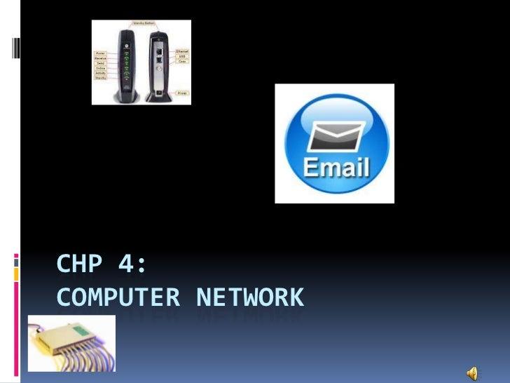 CHP 4:COMPUTER NETWORK