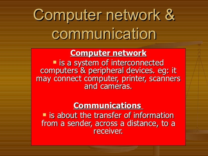 Computer network & communication <ul><li>Computer network </li></ul><ul><li>is a system of interconnected computers & peri...