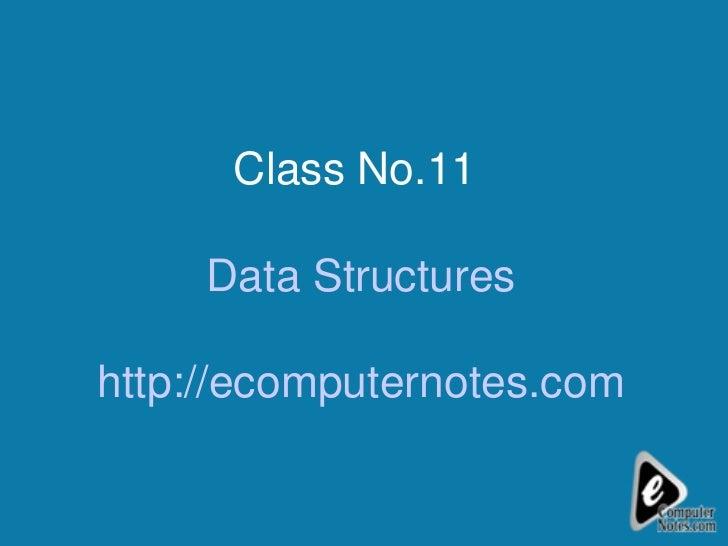 Class No.11  Data Structures http://ecomputernotes.com