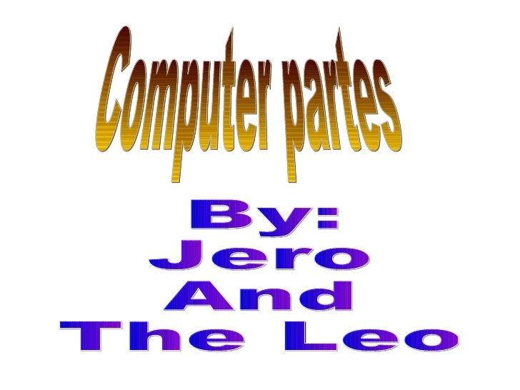 By: Jero  And The Leo Computer partes