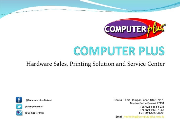 Hardware Sales, Printing Solution and Service Center Sentra Bisnis Harapan Indah SS21 No 1  Medan Satria Bekasi 17131 Tel....