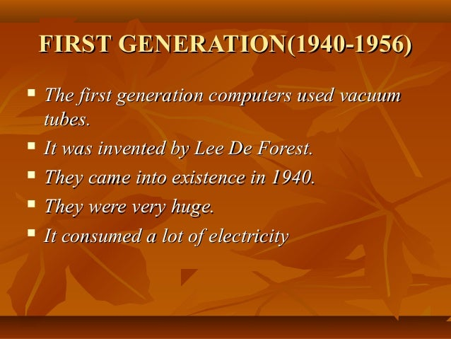 Present Generation Computers First Generation Computers