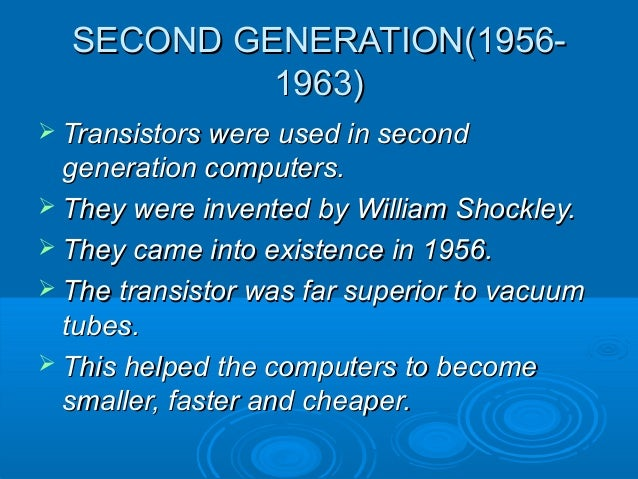 Second Generation Computers Second Generation 1956 Second