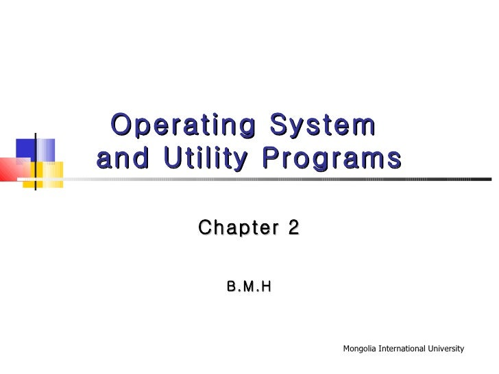 Operating System  and Utility Programs Chapter 2 B.M.H