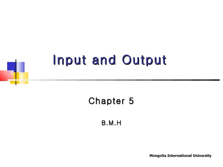 Chapter 5 B.M.H Input and Output
