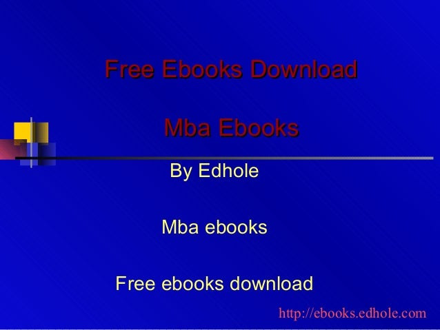 Free Ebooks DownloadFree Ebooks Download Mba EbooksMba Ebooks By Edhole Mba ebooks Free ebooks download http://ebooks.edho...