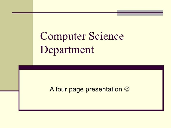 Computer ScienceDepartment A four page presentation 