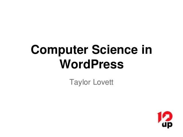 Computer Science in WordPress Taylor Lovett