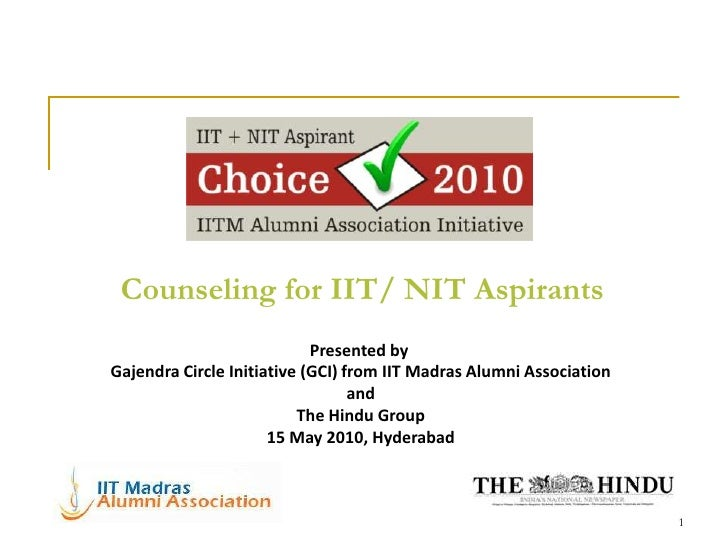 Counseling for IIT/ NIT Aspirants                             Presented by Gajendra Circle Initiative (GCI) from IIT Madra...