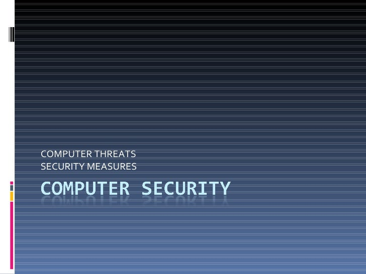 COMPUTER THREATS SECURITY MEASURES