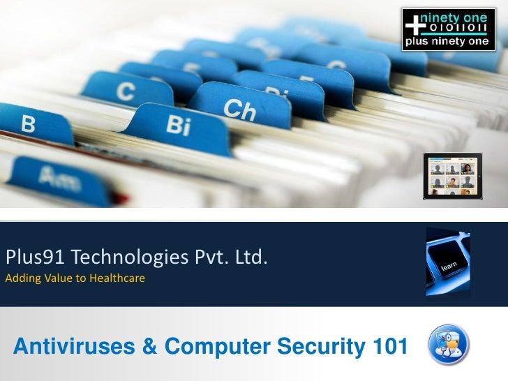 Plus91 Technologies Pvt. Ltd.Adding Value to Healthcare Antiviruses & Computer Security 101