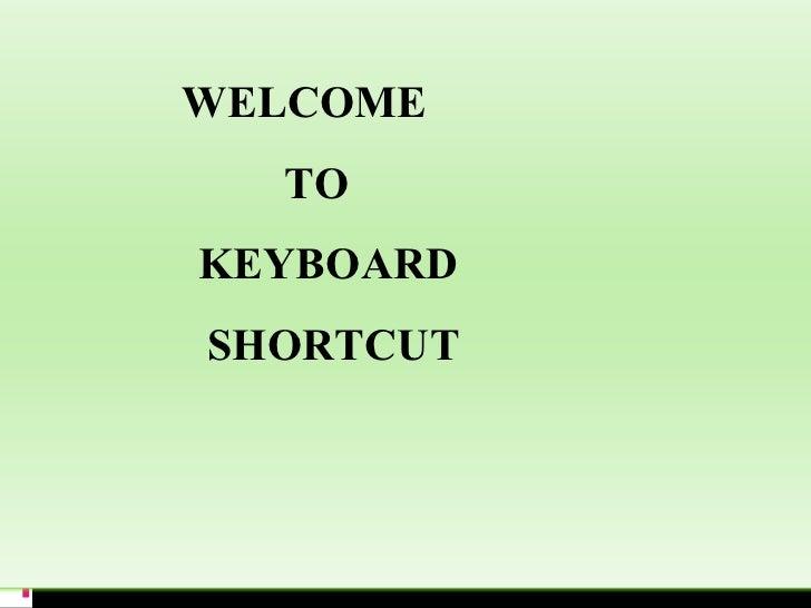 WELCOME   TO   KEYBOARD    SHORTCUT   KEYS