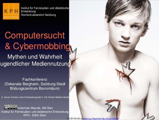 Johannes Maurek, MA Msc Institut für Fernstudien und didaktische Entwicklung KPH - Edith Stein Computersucht & Cybermobbin...