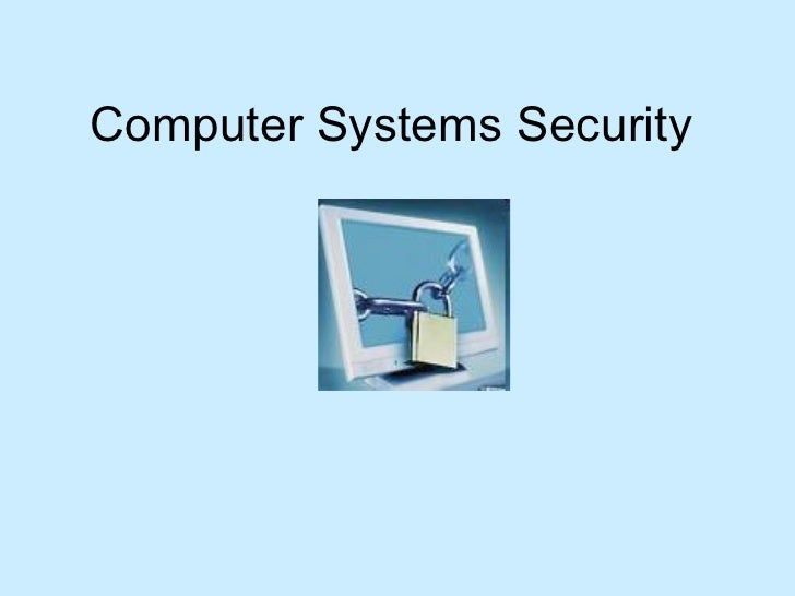 Computersystemssecurity 090529105555-phpapp01