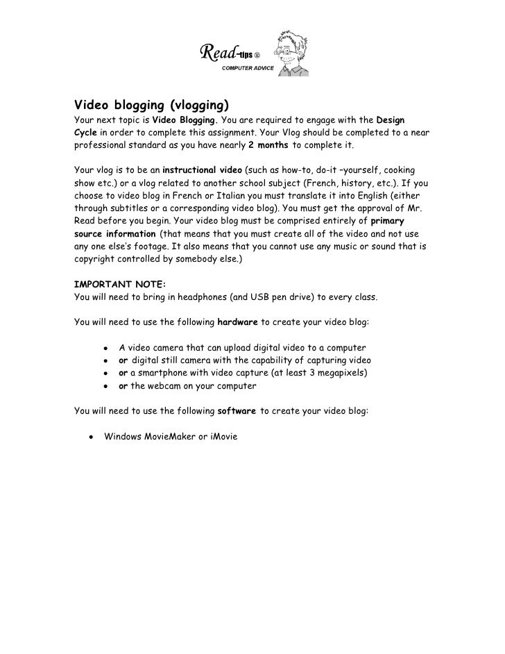 Video blogging (vlogging) Your next topic is Video Blogging. You are required to engage with the Design Cycle in order to ...