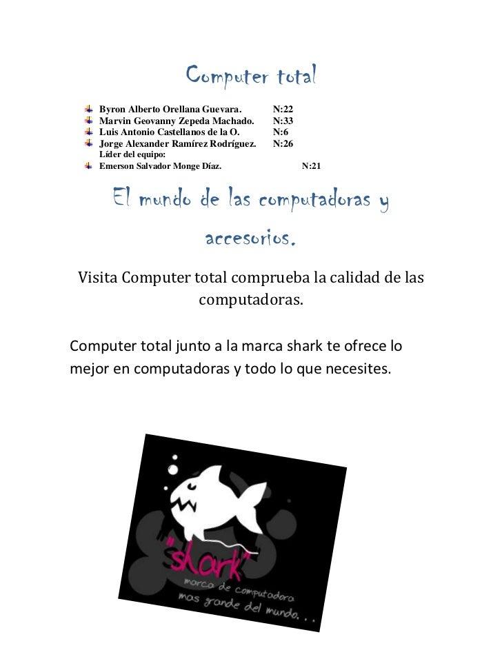 Computer total<br />Byron Alberto Orellana Guevara.N:22<br />Marvin Geovanny Zepeda Machado.N:33<br />Luis Antonio Castell...