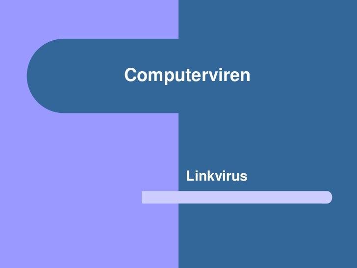 Computerviren      Linkvirus