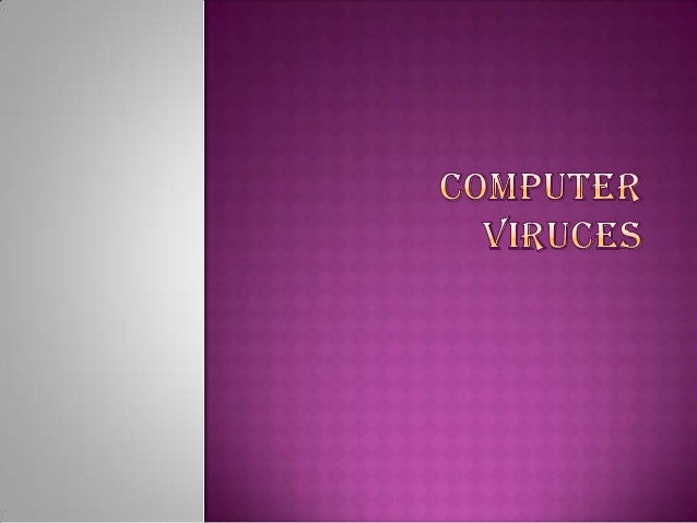    A computer virus is a computer program that can replicate    itself[1] and spread from one computer to another. The te...