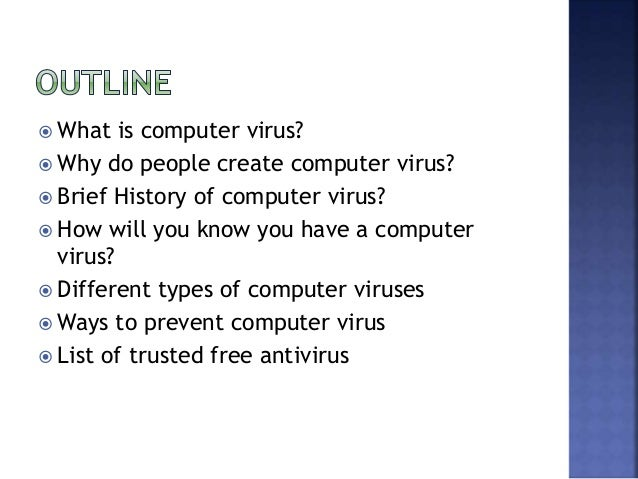 thesis of computer viruses A computer virus is a program designed to harm or cause harm on an infected computer its spreads through e-mail attachments, portable devices, websites containing malicious scripts and file downloads.