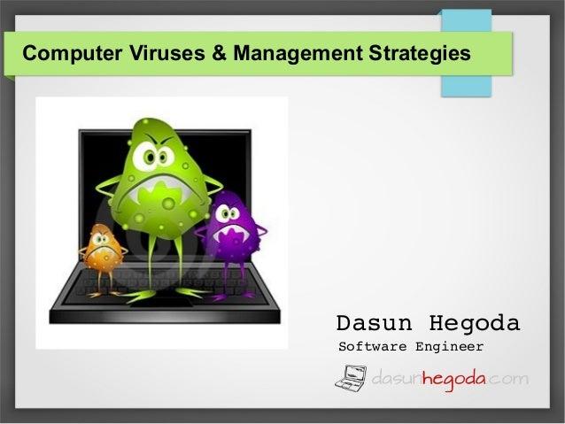 Computer Viruses & Management Strategies  DasunHegoda SoftwareEngineer