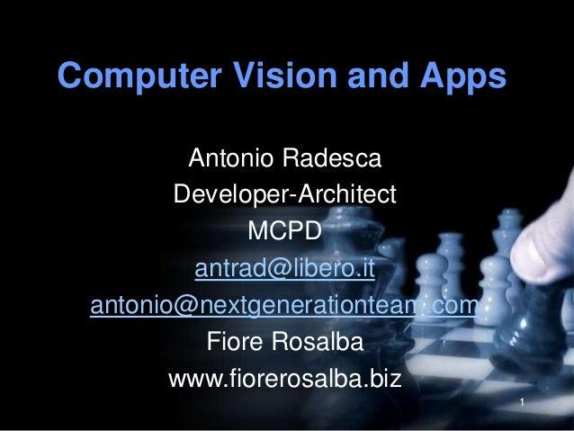 Computer Vision and Apps         Antonio Radesca        Developer-Architect              MCPD         antrad@libero.it ant...
