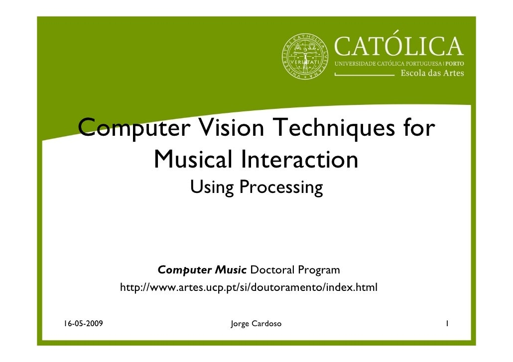 Computer Vision Techniques for         Musical Interaction                           Using Processing                     ...