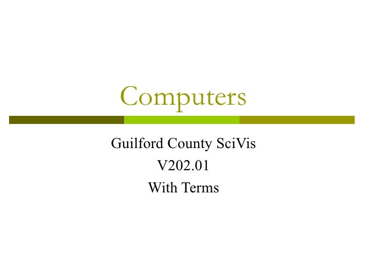 ComputersGuilford County SciVis       V202.01      With Terms