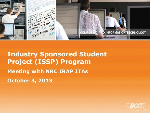 Industry Sponsored Student Project (ISSP) Program Meeting with NRC IRAP ITAs  October 3, 2013