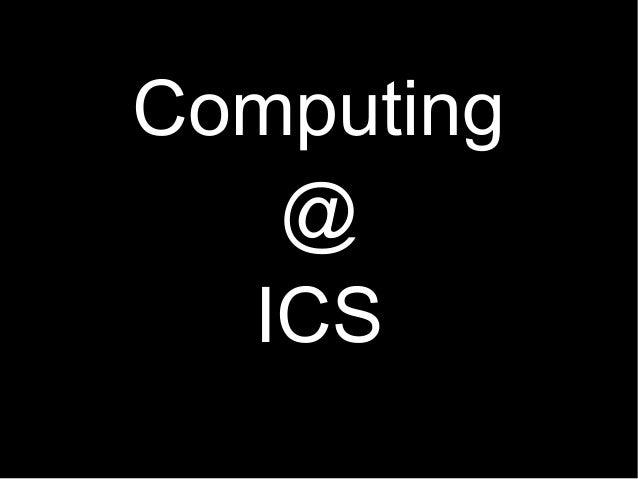 Computing   @  ICS