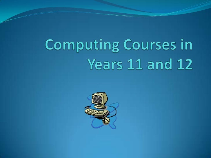 Computing Courses in Years 11 and 12<br />