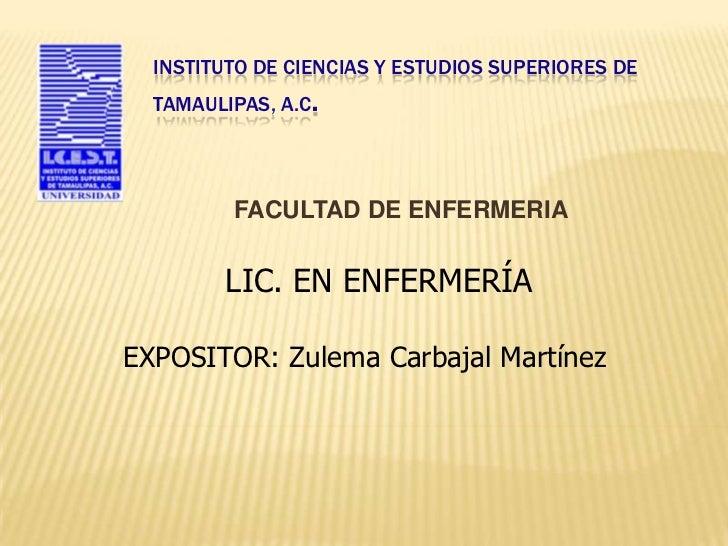 INSTITUTO DE CIENCIAS Y ESTUDIOS SUPERIORES DE  TAMAULIPAS, A.C.         FACULTAD DE ENFERMERIA        LIC. EN ENFERMERÍAE...