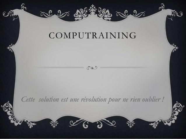 COMPUTRAINING Cette solution est une révolution pour ne rien oublier !