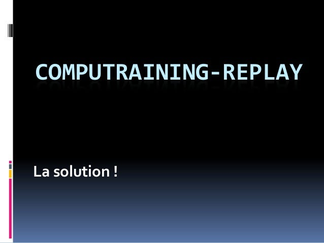 COMPUTRAINING-REPLAY La solution !