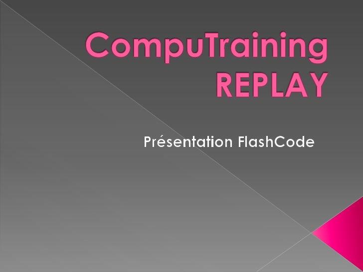  Problématique LA solution Le service CompuTraining Une nouvelle carte de visite Zoom sur le FlashCode