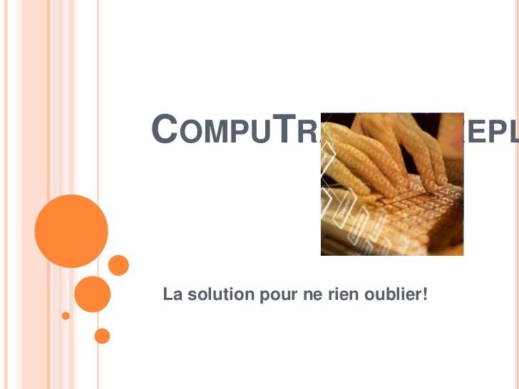 COMPUTRAINING REPLLa solution pour ne rien oublier!