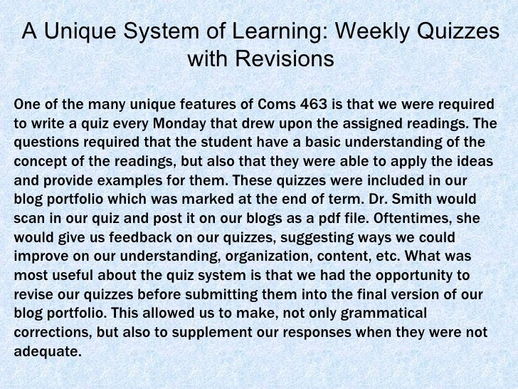 One of the many unique features of Coms 463 is that we were required to write a quiz every Monday that drew upon the assig...