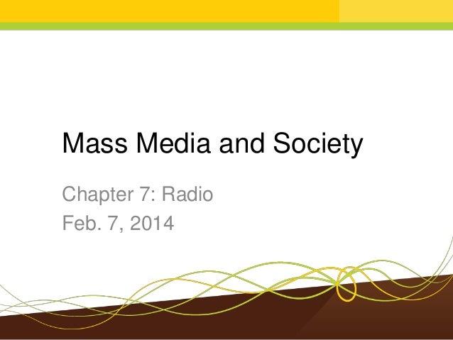 Mass Media and Society Chapter 7: Radio Feb. 7, 2014
