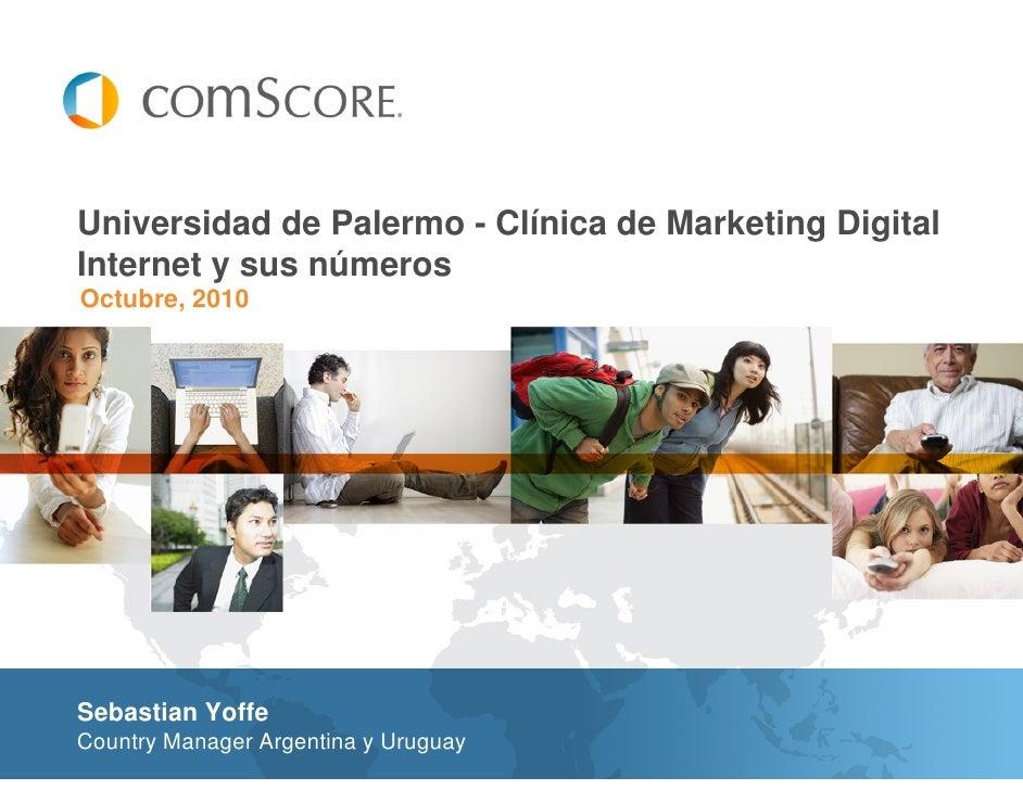 Universidad de Palermo - Clínica de Marketing Digital Internet y sus números Octubre, 2010     Sebastian Yoffe Country Man...