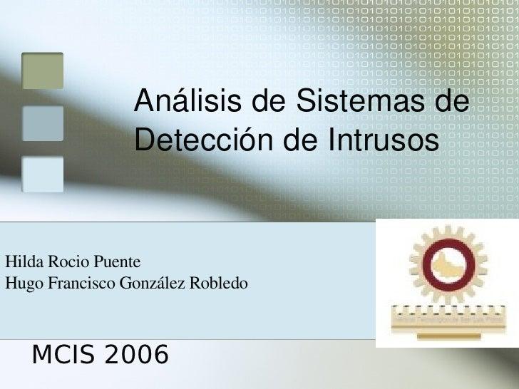 AnálisisdeSistemasde                 DeteccióndeIntrusos   HildaRocioPuente HugoFranciscoGonzálezRobledo       ...