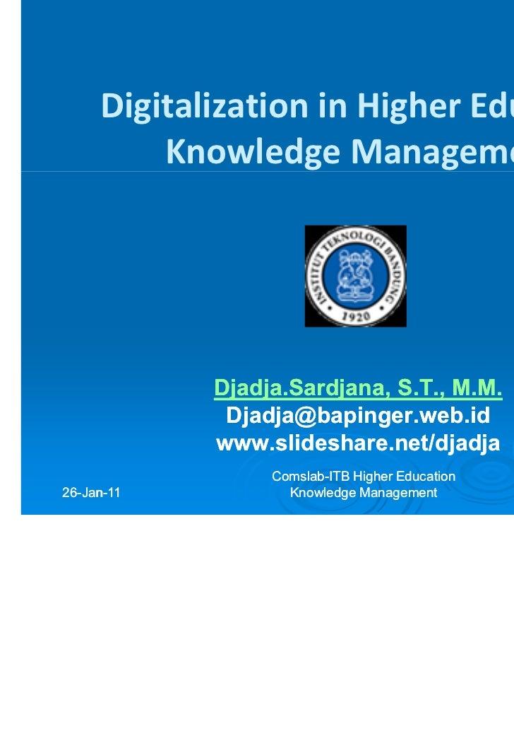 Digitalization in Higher Education         Knowledge Management            Djadja.Sardjana,            Djadja.Sardjana, S....